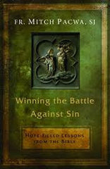 Winning the Battle Against Sin by Fr Mitch Pacwa