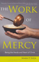 The Work of Mercy: being the hands and heart of Christ