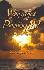 Why is God Punishing Me? by Rev Joseph M. Esper