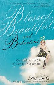 Blessed, Beautiful, and Bodacious by Pat Gohn