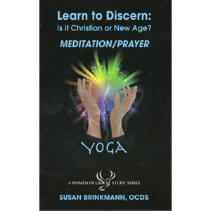 Learn to Discern: Is it Christian or new age? - Mediation-Prayer / Yoga by Susan Brinkmann