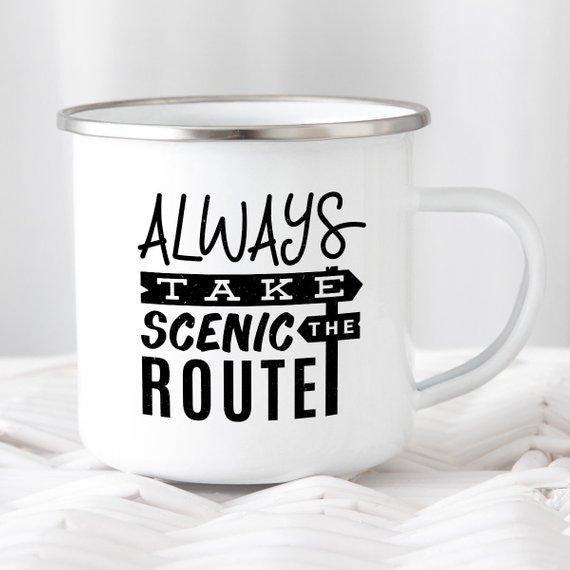 Always Take the Scenic Route Mug - Shop My Adventure