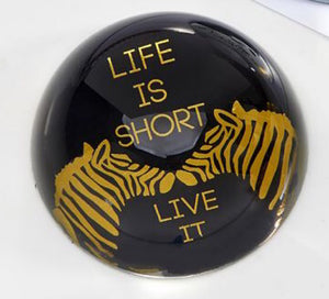 "Glass ""Life Is Short"" Paperweight/Paper Weight"