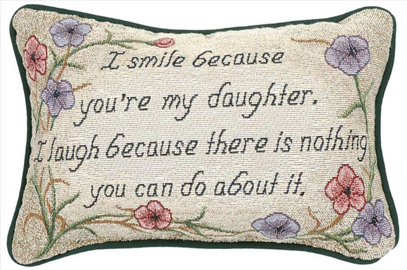 I Smile Because...Daughter Tapestry Pillow