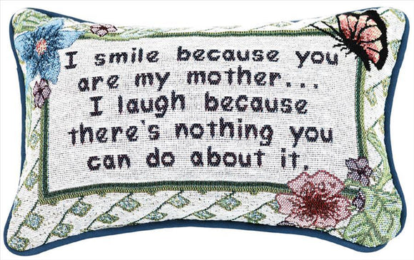 I Smile Because...Mother Tapestry Pillow
