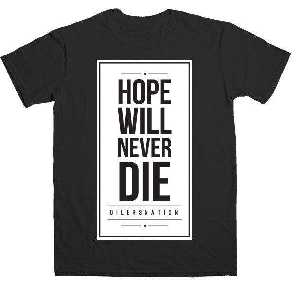 Men's Hope Will Never Die OilersNation Tee