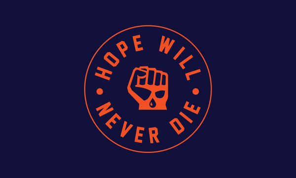 Hope Will Never Die Nation Flag
