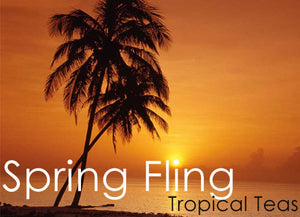 Spring Fling Tropical Teas