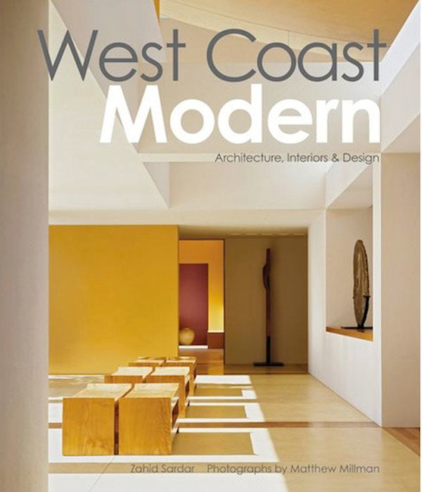 West Coast Modern Architecture Interiors Design