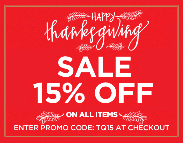 Charmant Take Advantage Of Our 15% Off Thanksgiving Offer, Shop Our Online Store And  Enter Promotion Code: TQ15 At Checkout. Make Your Home Guest Ready With Our  ...