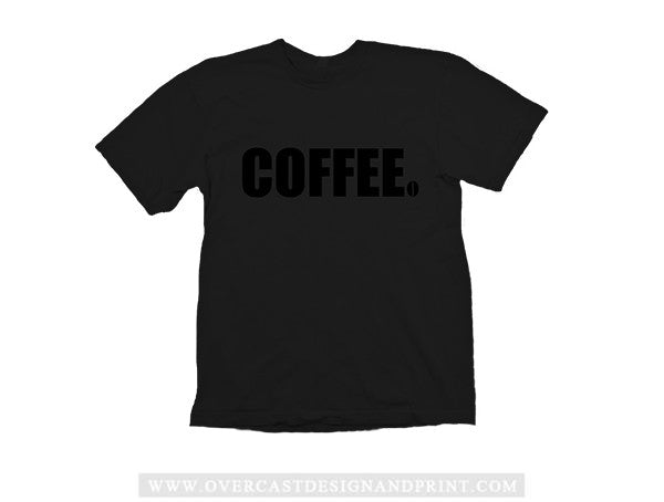 """Black Coffee"" Tee"