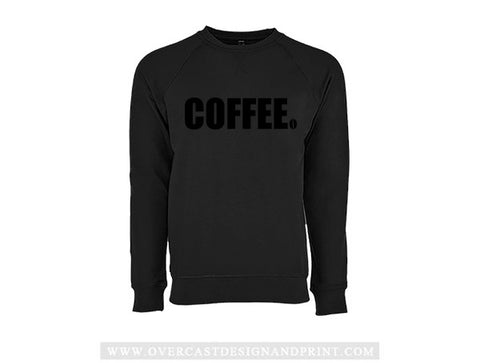 """Black Coffee"" Crew Neck"