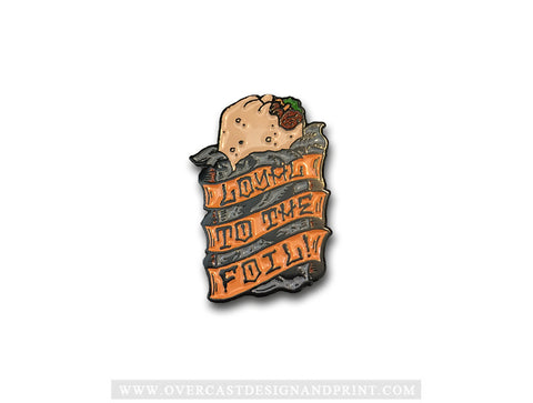 """Loyal to the Foil"" Enamel Pin"