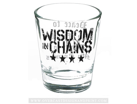 Wisdom in Chains Shot Glass