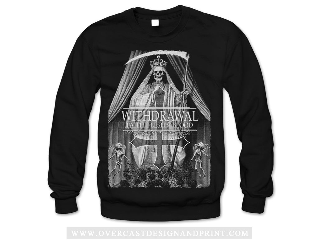 "Withdrawal ""Faith, Flesh & Blood"" Crew Neck"