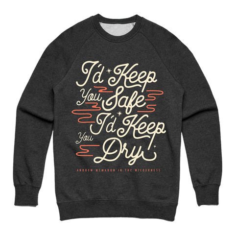 I'd Keep You Safe Crewneck