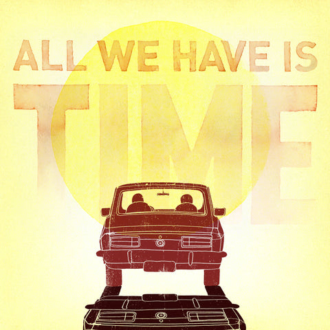 All We Have is Time Autographed Silk Screen (Autographed)