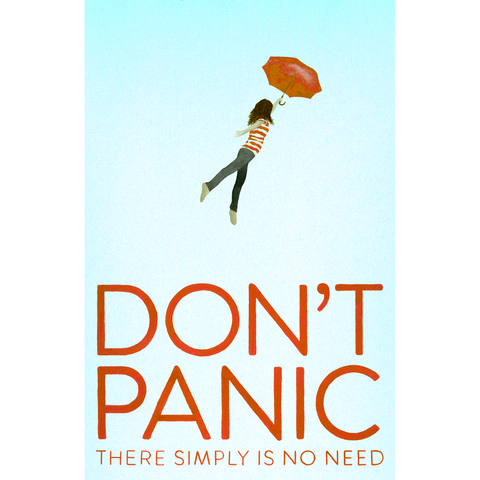 Don't Panic There Simply Is No Need Poster (Autographed)