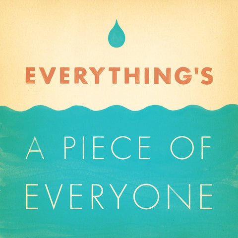 Everything's A Piece of Everyone Lithograph (Autographed)