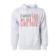 F*** Yeah We Can Live Like This Hoodie