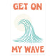 Get On My Wave Lithograph (Autographed)