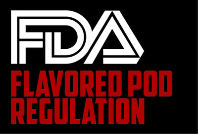 FDA Flavored Pod Regulation