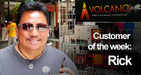 VOLCANO ecigarettes Customer of the week - Rick