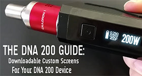 The DNA 200 Guide: Customized Screens For Your DNA 200 Box Mod Device