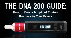 The DNA 200 Guide: How To Create And Upload Custom Graphics to Your Box Mod Using EScribe