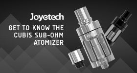 Get To Know The CUBIS Sub-Ohm Atomizer
