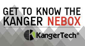 Get To Know The Kanger Nebox