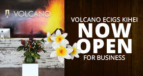 Kihei VOLCANO Vape Shop Now Open