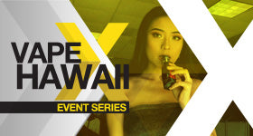 Experience Vape X Hawaii at VOLCANO Ewa Beach