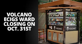 VOLCANO eCigs Ward to Close on Oct. 31st
