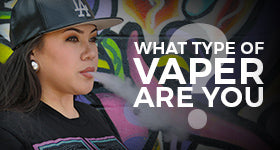 What Type of Vaper Are You?