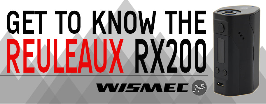 get-to-know-wismec-jaybo-reuleaux-rx200-header