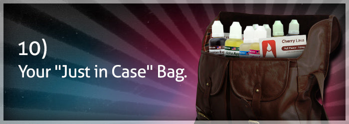 "10.  Your ""Just in Case"" Bag."