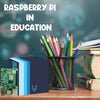 Raspberry Pi in Education
