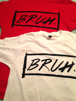 The 'Bruh.' Signature Tee