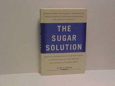 Prevention's The Sugar Solution: Balance Your Blood Sugar Naturally to Beat Disease, Lose Weight, Gain Energy, and Feel Great