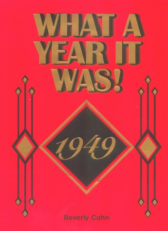 What a Year It Was! 1949