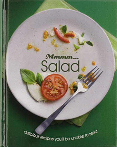 Mmmm... Salad (Delicious Recipes You'll Be Unable to Resist) (Love Food)