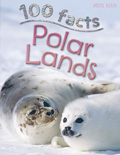 100 Facts Polar Lands- Arctic, Antarctic, Polar Bears, Educational Projects, Fun Activities, Quizzes and More!