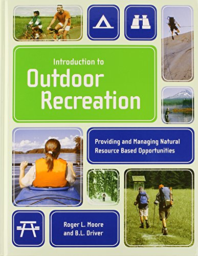 Introduction To Outdoor Recreation: Providing And Managing Natural Resource Based Opportunities