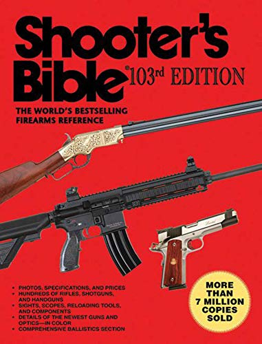 Shooter's Bible, 103rd Edition: The World's Bestselling Firearms Reference