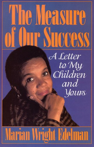The Measure of our Success: A Letter to My Children and Yours