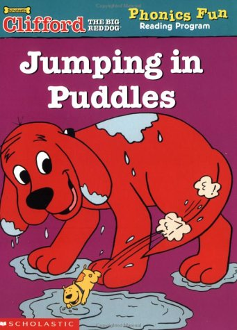Jumping in Puddles (Clifford the Big Red Dog Phonics Fun Reading Program, Book 5)