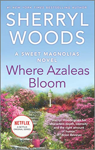 Where Azaleas Bloom (A Sweet Magnolias Novel, 10)