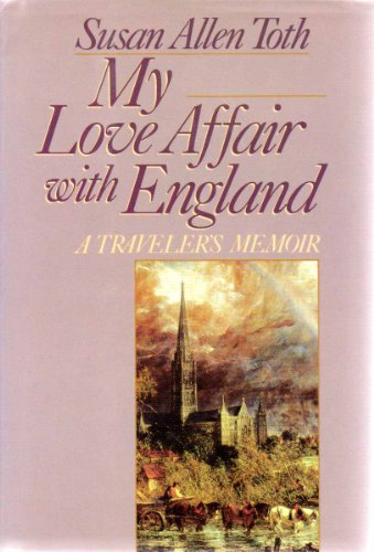 My Love Affair with England: A Traveler's Memoir