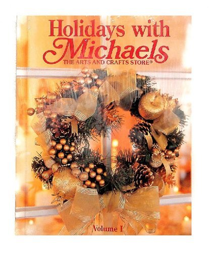 Holidays with Michaels (The Arts and Crafts Store) (Volume I)